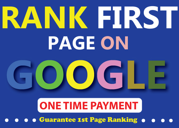 Rank Your Website on 1st Page of Google Guaranteed One Time Payment