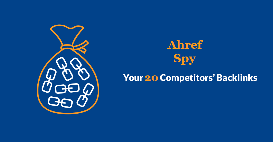 Get List of Your 20 Competitors backlinks from Ahref