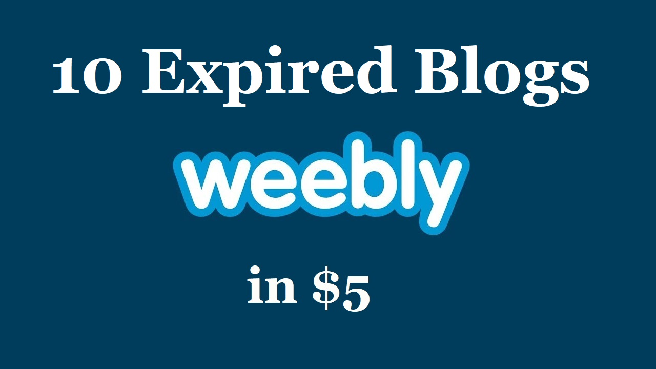 Get 10 expired weebly blogs pa 10 to 20 -DoFollow links for ANY NICHE-