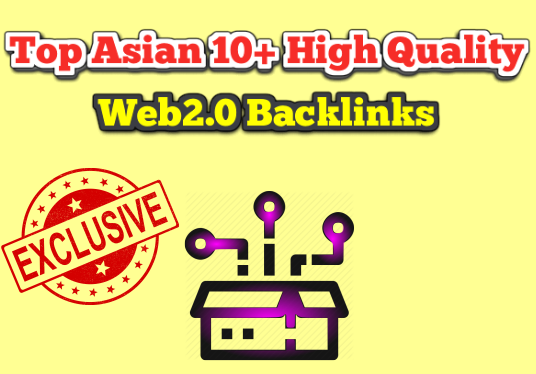 Create Top Asian 10+ High Quality Web2.0 Blog Backlinks