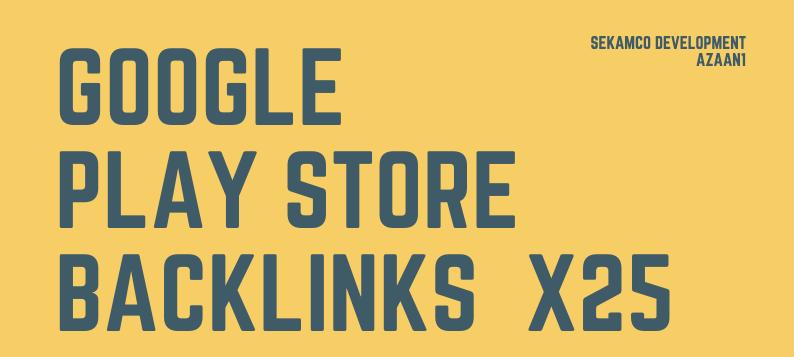 Google Android Store Do-Follow Backlinks x25 - DA 99 - 24 Hour Indexing - 100 Guarantee