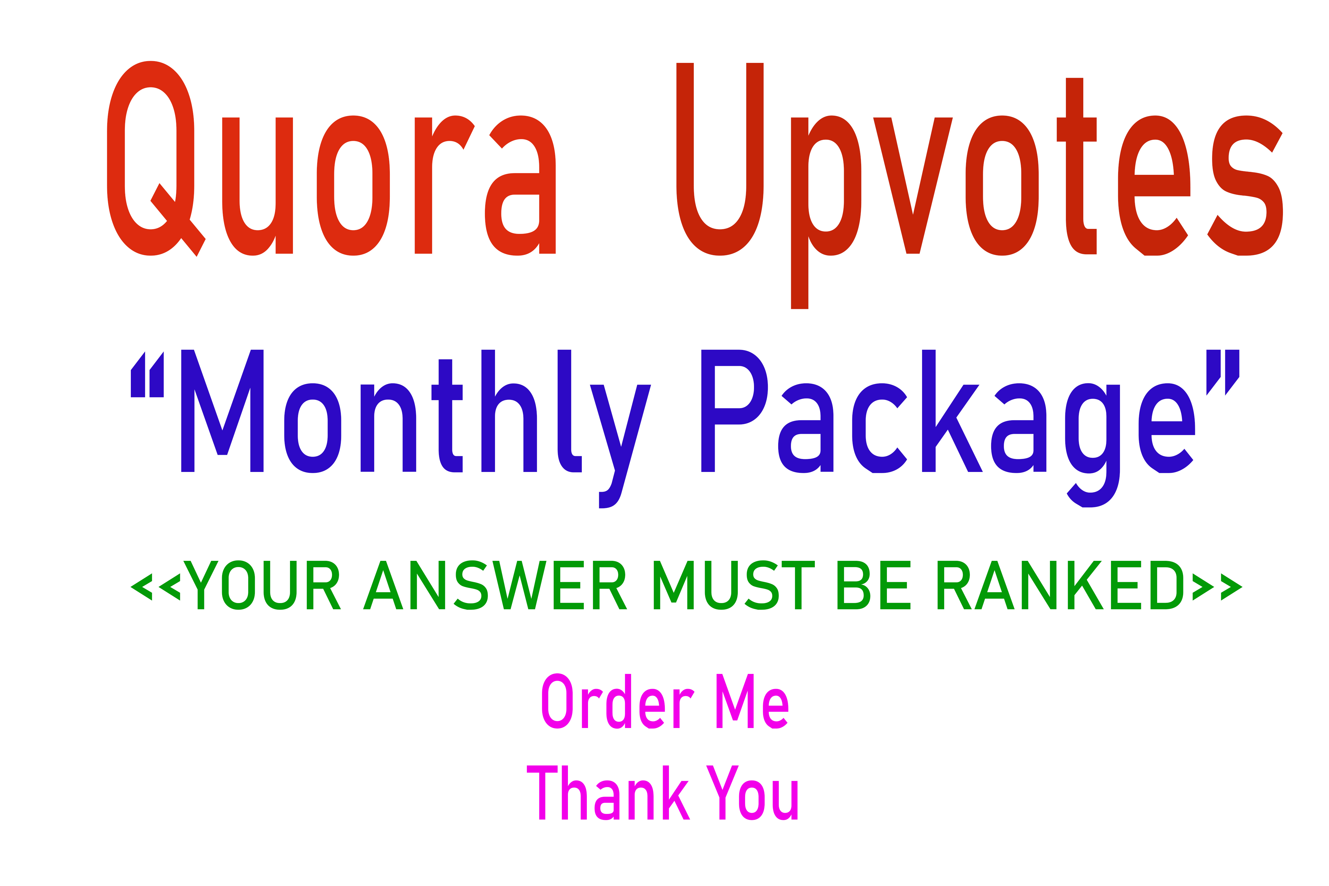 Quora upvotes MONTHLY PACKAGE for you