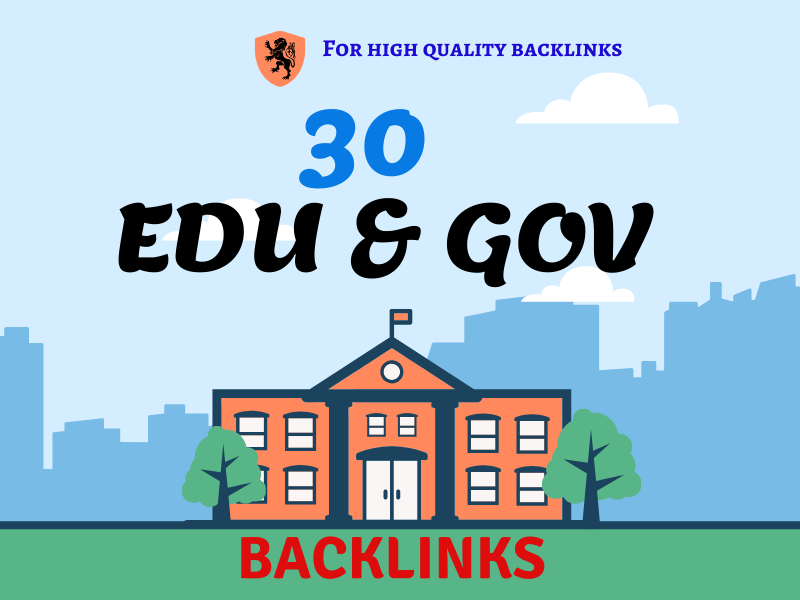 Manually create 30 permanent Edu and Gov backlinks.