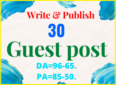 I Will Write and publish 30 Guest Post on High Domain Authority websites.