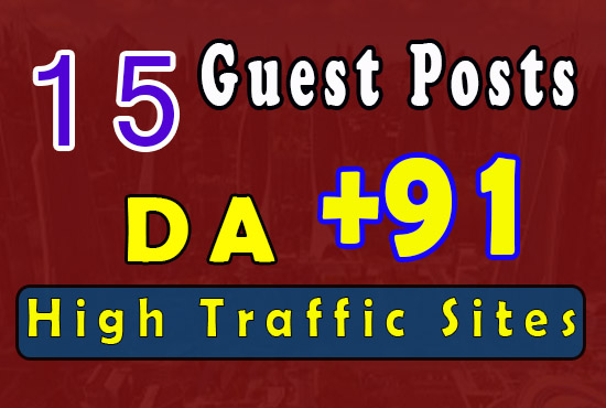 Get 15 guest posts on up to 91+ DA and high traffic sites guest posting with Good backlinks