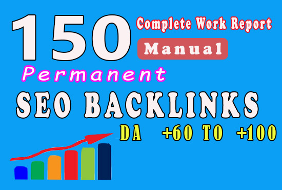 150 Manual Backlinks from DA 60 to 100 to Get fast ranking in Google fast indexing