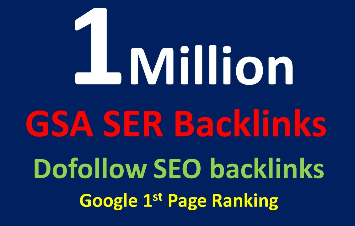 1 Million dofollow seo GSA SER Powerful backlinks for seo rankings