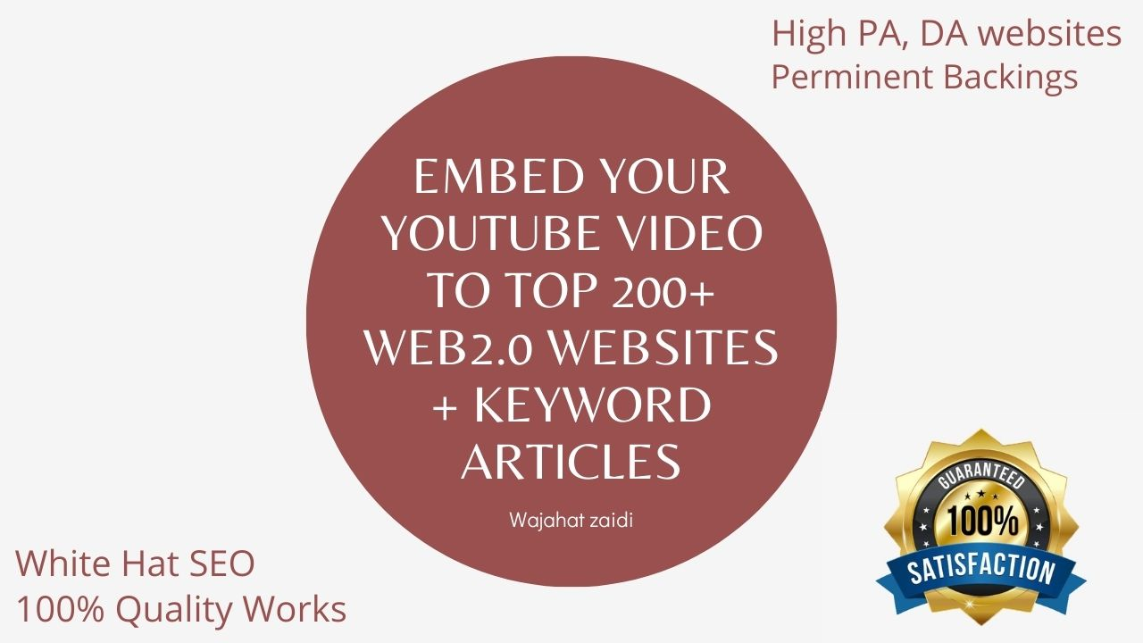 Embed your YouTube Video to TOP 200+ Web2.0 Websites + Keyword Articles