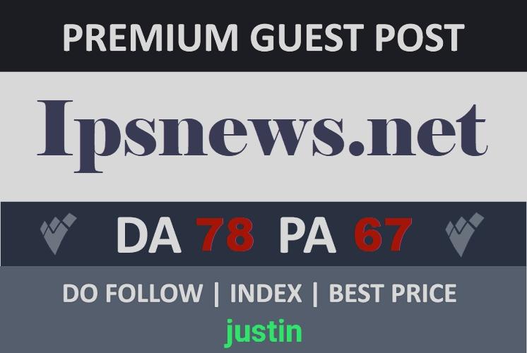 Do guest post on ipsnews. net Da 78 with dofollow link