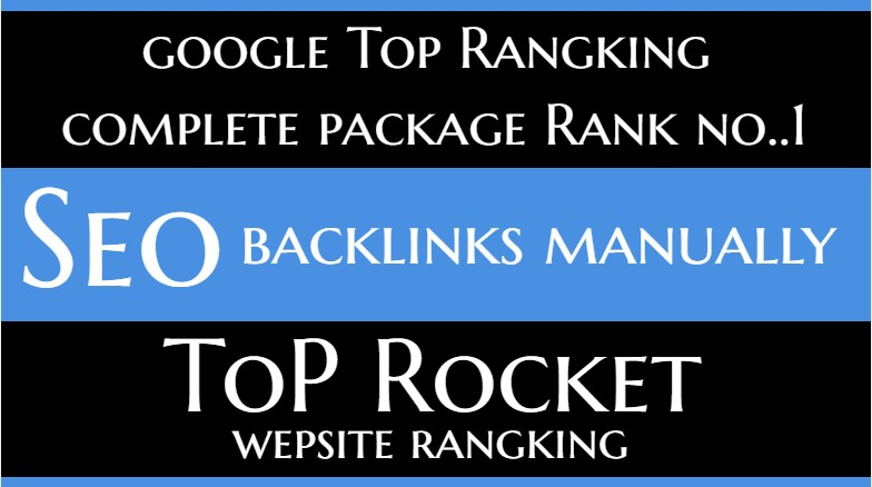 Rank Your Website On TOP Google Rankings no 1 With Manually Seo Backlinks Full package for