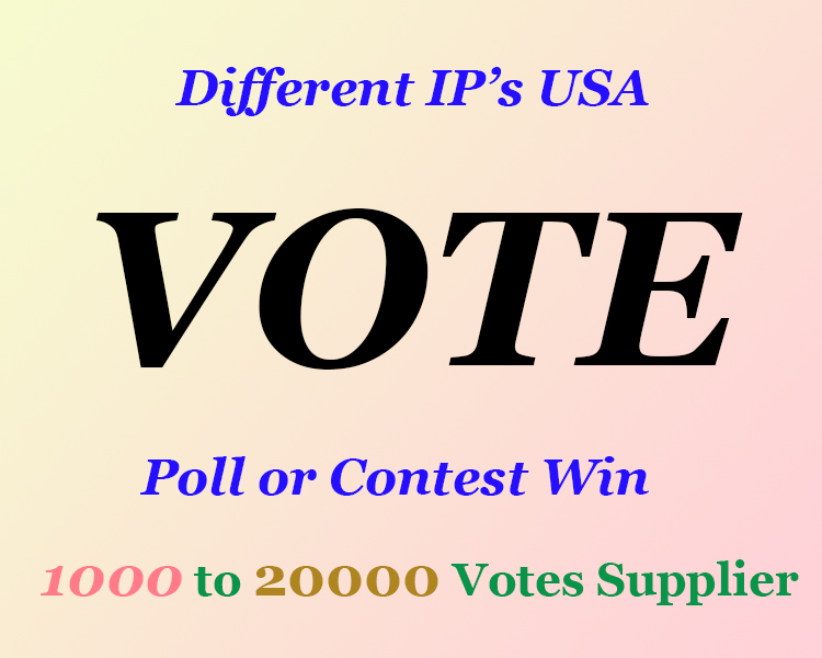 HQ 40+ Worldwide or USA based Different IP Vote