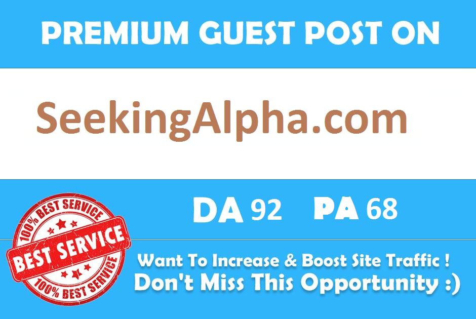 Publish Guest Post On Seeking Alpha SeekingAlpha. com DA 92