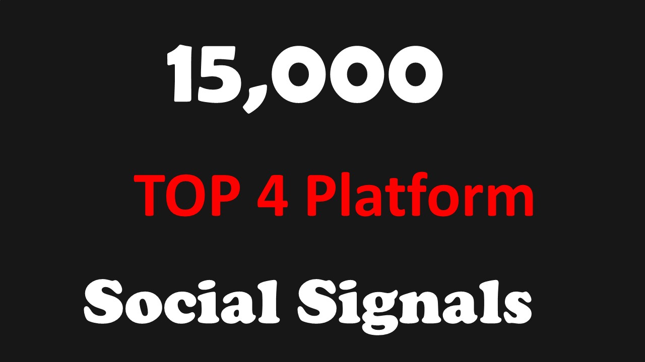 TOP 4 Network 15,000 Social SIGNALS TO YOUR WEBSITE FROM BLOG Sites