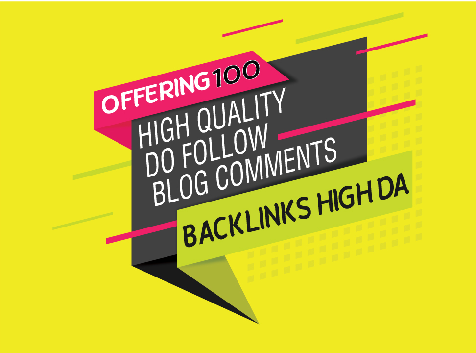 Offering 100 high Quality dofollow blog commenting backlinks with High DA