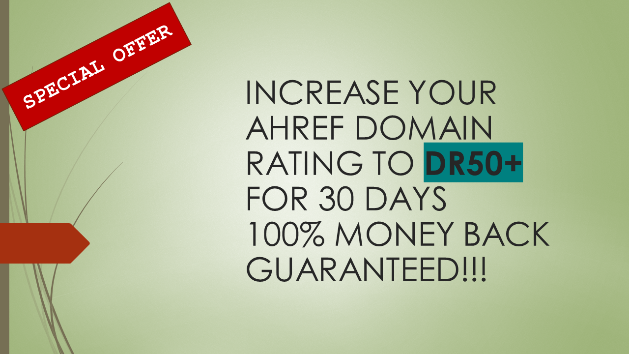 I will increase your Ahref Domain Rating up to DR50+ for 30 Days Guaranteed
