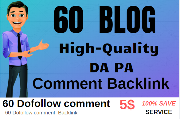 I Will Do 60 High Quality Dofollow Blog Comments Back...
