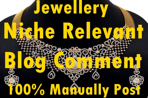 30 Jewellery Niche Relevant Blog comment-Top service in Monster Backlinks