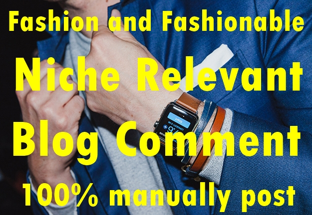 30 Fashion and Fashionable Niche Relevant Blog comment-Top service in Monster Backlinks