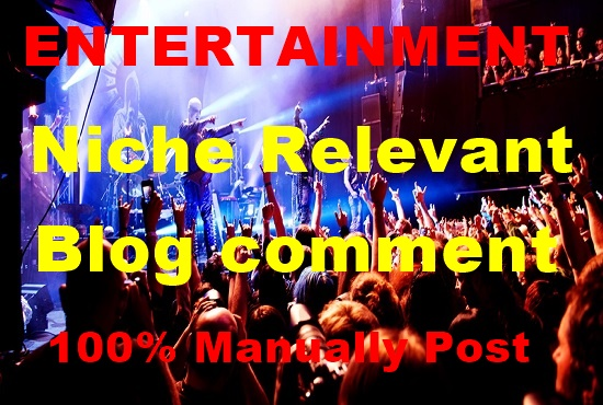 30 Entertainment Niche Relevant Blog comment-Top service in Monster Backlinks
