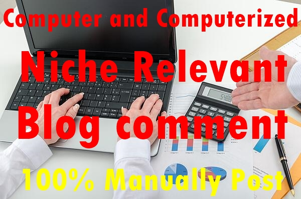 30 Computer and Computerized Niche Relevant Blog comment-Top service in Monster Backlinks