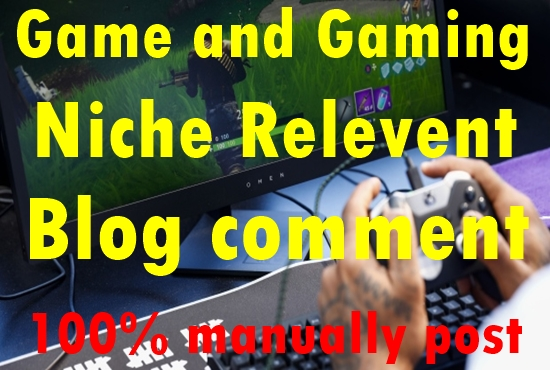 30 Game and Gaming Niche Relevant Blog comment-Top service in Monster Backlinks