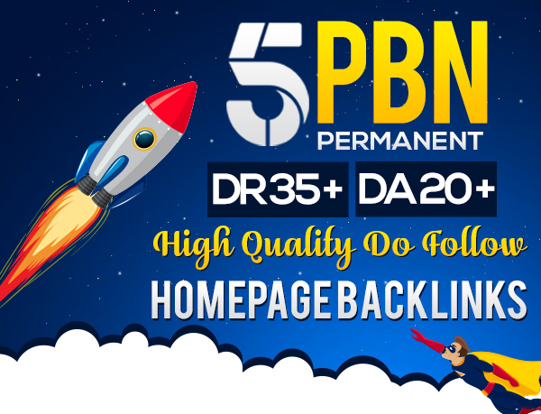 Build 5 Homepage PBN Permanent Links DR 35+ DA 20+ High Quality Dofollow Backlinks