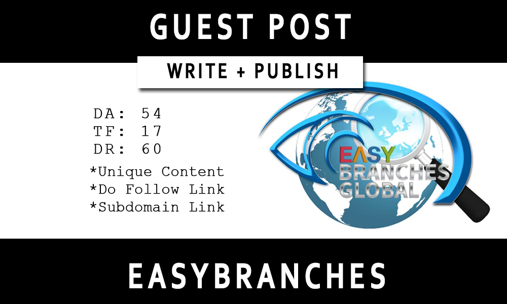 Write and Publish Guest Post on Easybranches DR - 60