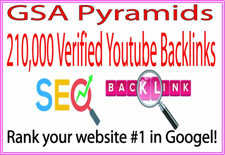GSA Pyramids- 210,000 Verified Youtube Backlinks to rank your video