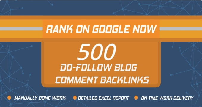 I will Create 500 High Quality Dofollow Blog Comments Backlinks Manually on High DA PA TF CF