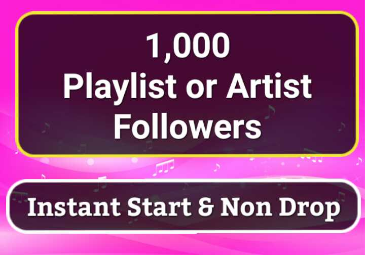 Get Instant 1000 Genuine Profile Playlist Music Artist followers