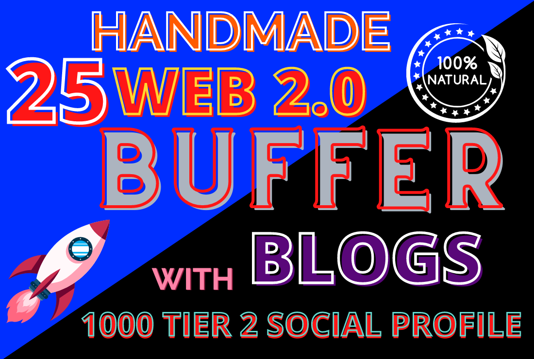25 Handmade Web 2.0 Buffer Blogs with 1000 Tired off page SEO Backlinks
