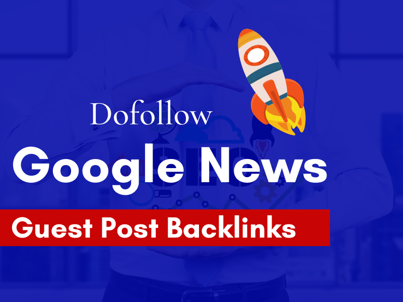 I will do Google news Guest Post Backlinks with dofollow Backlink
