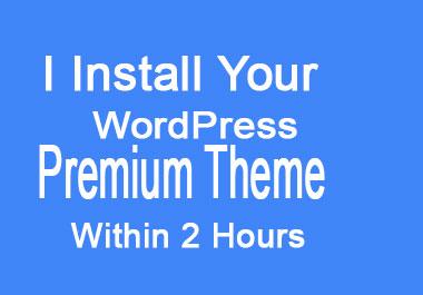 Install your Premium WordPress Theme within 2 Hours
