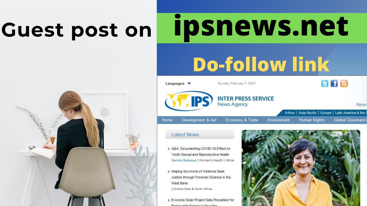 Guest post On Ipsnews. net DA78 Permanent Backlink