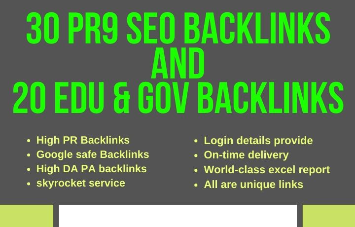 High quality SEO Backlinks service,  30 PR9 and 20 EDU & GOV Backlinks