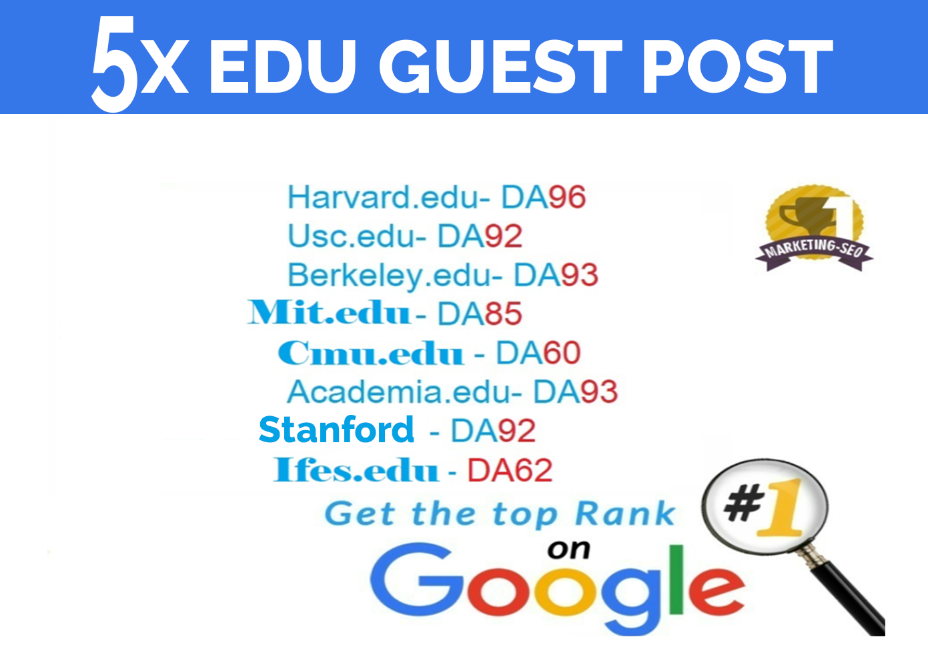 I will Write and Publish 5X EDU Guest P0sts DA 80-90+ High-Authority DF Backlinks