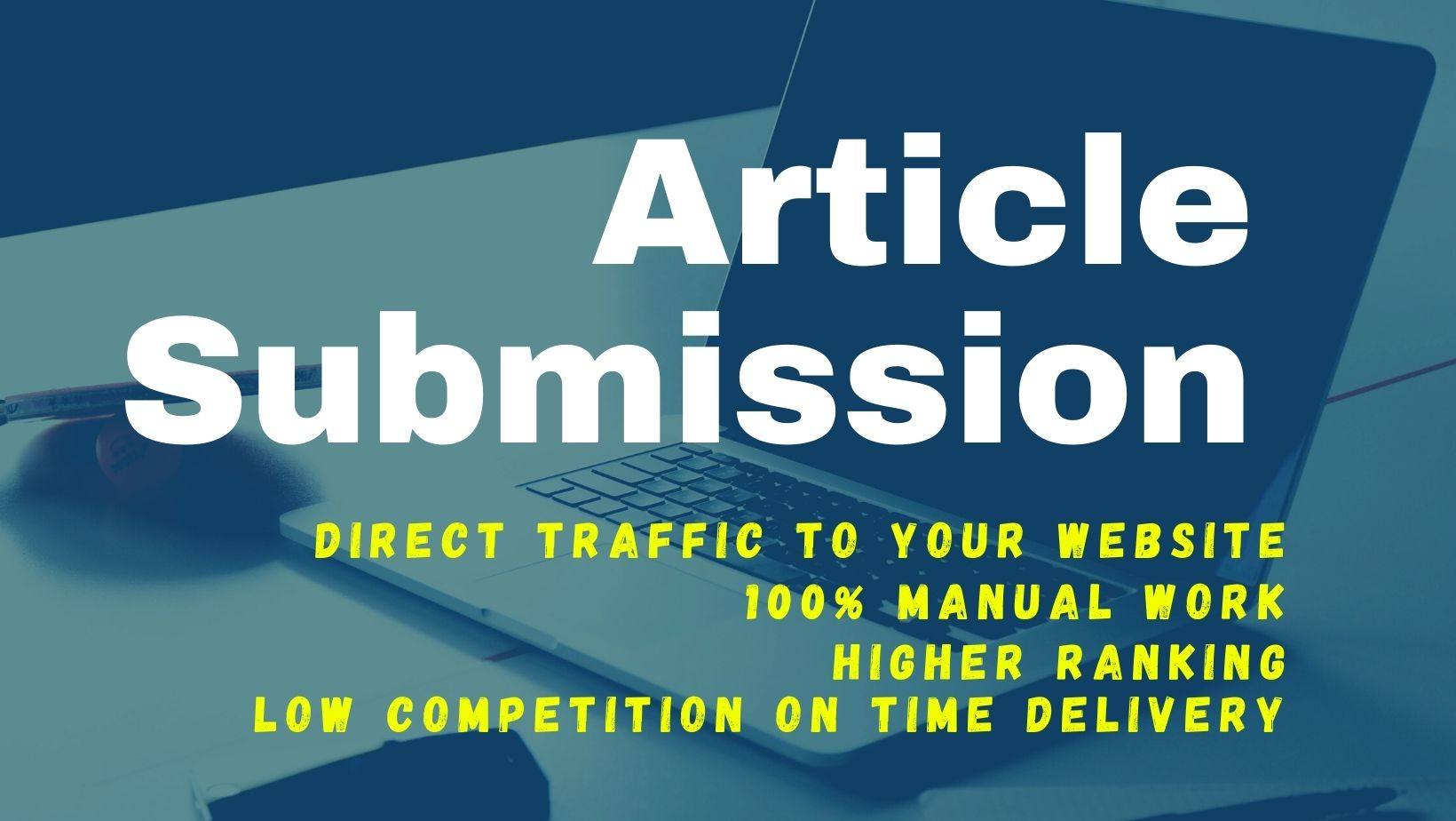 I will Create 120 Manual High Quality Article Submissions High-DA Backlinks