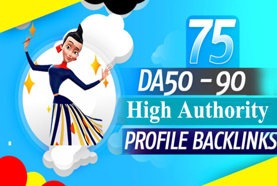 create 75 high authority profile backlinks