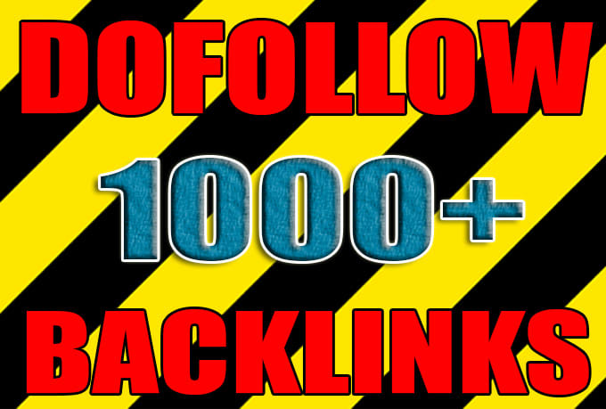 Provide more than 1000 do follow backlinks for your website
