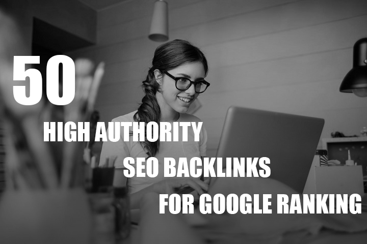 manually create 50 High DA Powerful SEO Backlinks,  Service for increase your google ranking