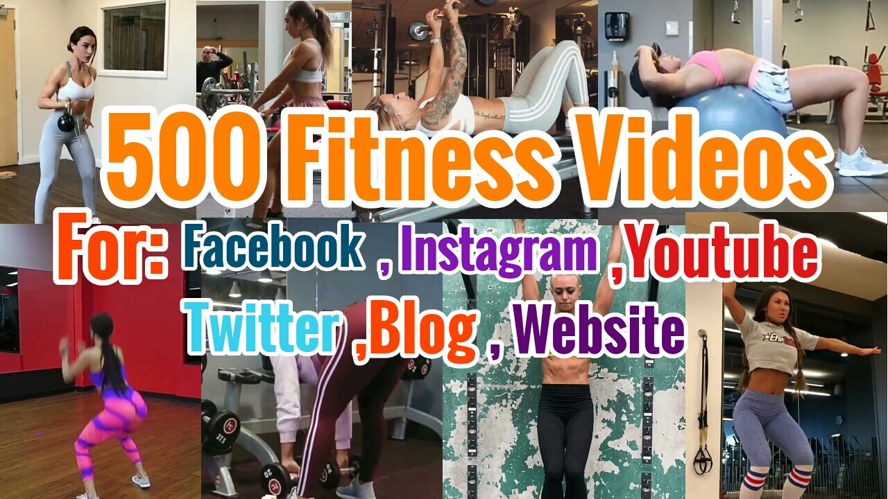500 Fitness Training Videos For Facebook Instagram Twitter Blog Website and Youtube Post+ Bonus