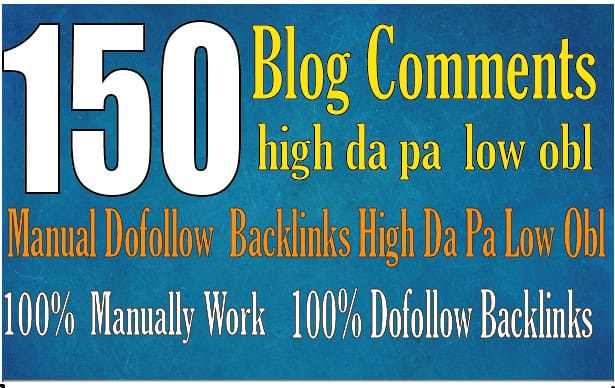 Create Manually 150 high quality dofollow blog comments