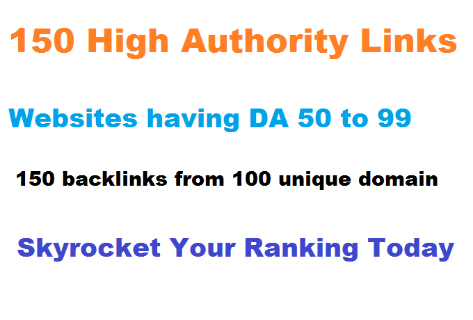 Improve Your Ranking Today with the help of 150 Backlinks from high authority websites DA 50 to 99
