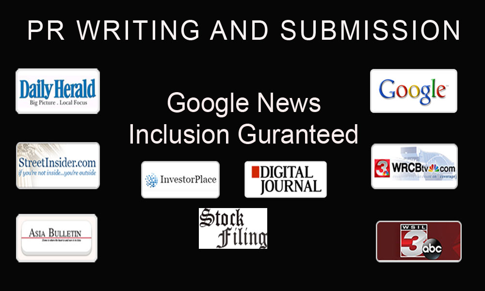 Write and Submit A Press Release to more than 250 paid news sites Google News Inclusion Guarantee