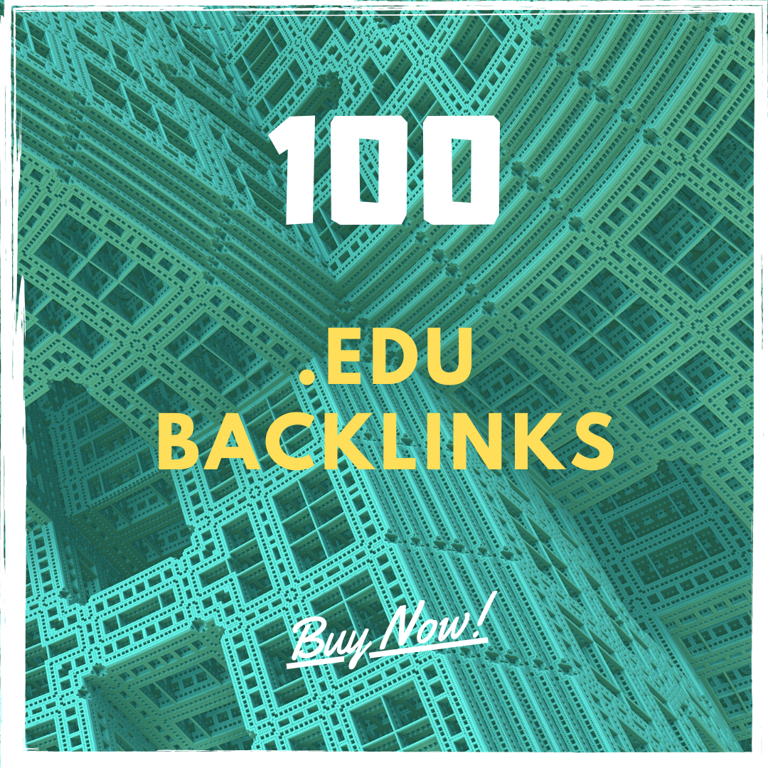 100 EDU High DA Backlinks - Boost Your Sites Now with Authority