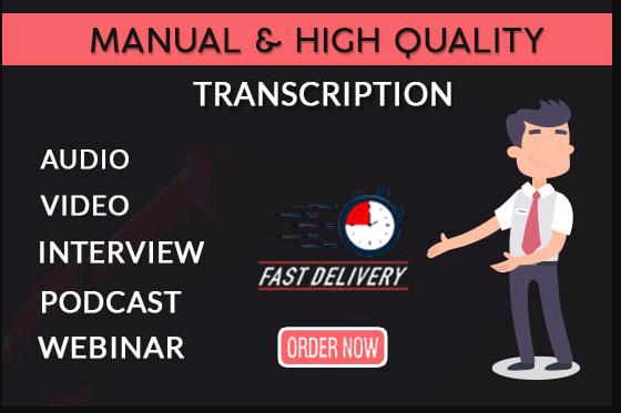 Do audio transcription or video transcription in 12hrs