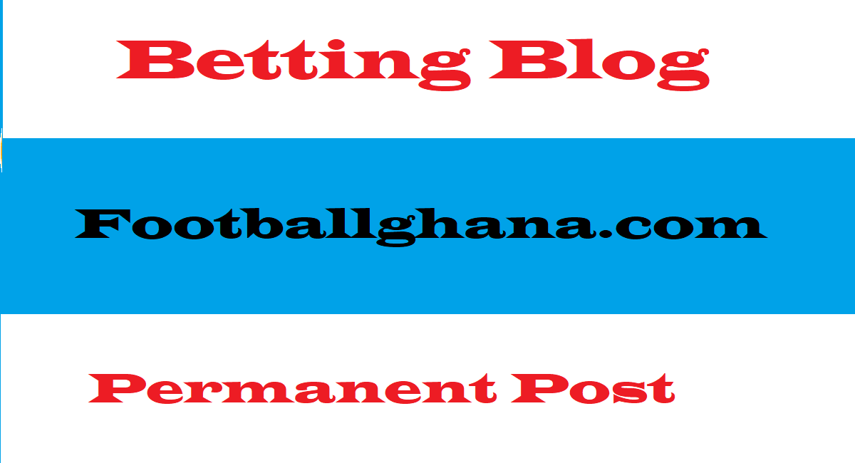 Publish A Guest Post On DA47 Footballghana. com Betting Blog
