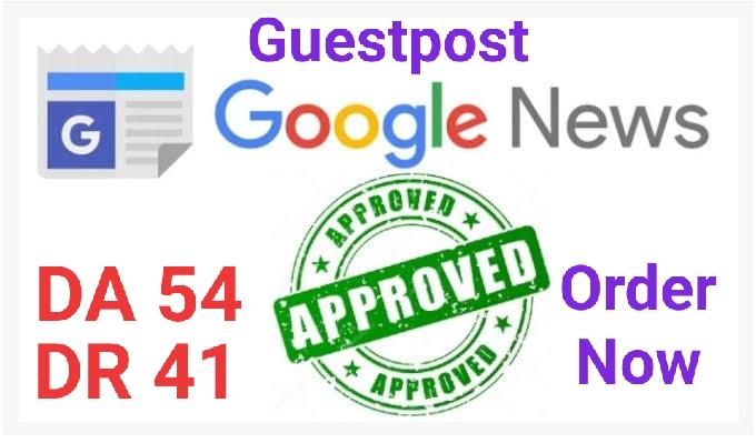 do guest post DR 51 DA 54 google news approvad website