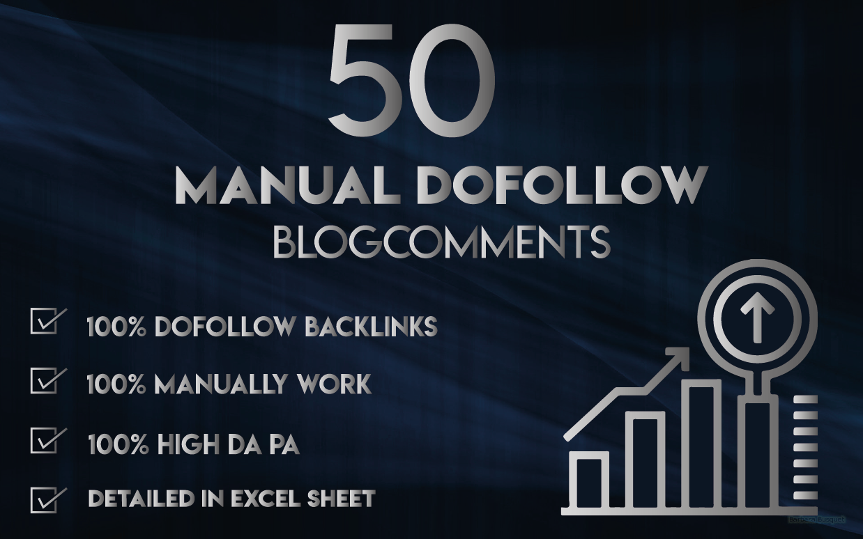 Do 50 Manual Dofollow Blog Comments With High Da Pa