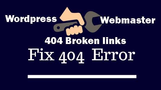 Fix 404 error & broken links on wordpress and google webmaster tools